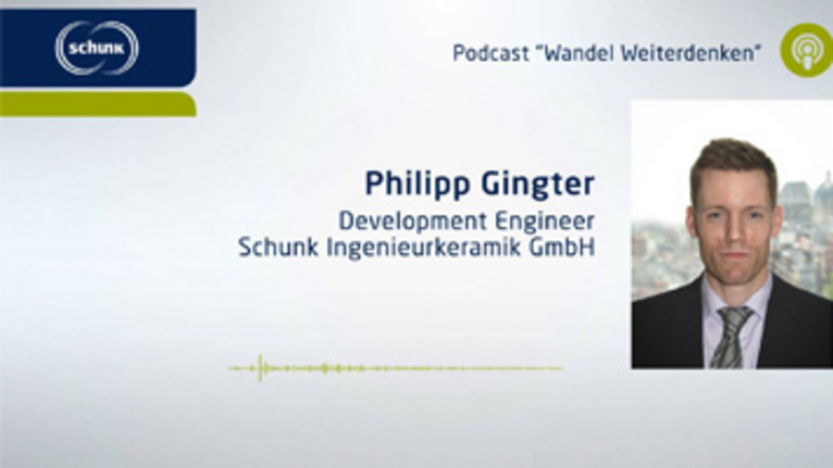 Schunk IntrinSiC® process for 3D printing - Podcast with Development Engineer Philipp Gingter